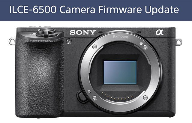 Firmware Update Sony A6500